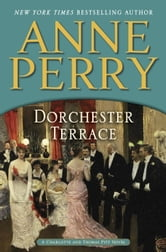 Dorchester Terrace: A Charlotte and Thomas Pitt Novel - A Charlotte and Thomas Pitt Novel ebook by Anne Perry
