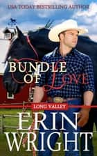 Bundle of Love - A Western Romance Novel ebook by Erin Wright