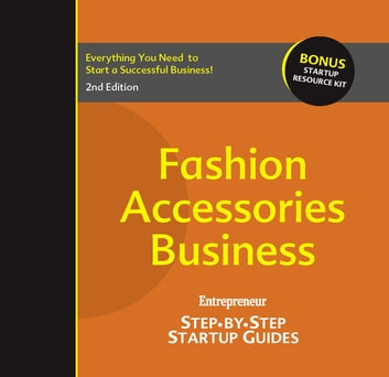 Fashion Accessories Business - Step-by-Step Startup Guide ebook by Eileen Figure Sandlin,Entrepreneur magazine