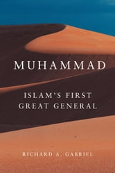 Muhammad - Islam's First Great General ebook by Richard A. Gabriel