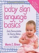 Baby Sign Language Basics ebook by Monta Briant