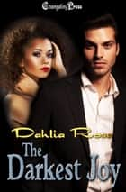 Darkest Joy (Dark Love 1) ebook by Dahlia Rose