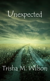 Unexpected ebook by Trisha M. Wilson