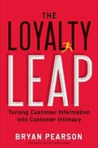 The Loyalty Leap ebook by Bryan Pearson