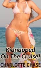 Kidnapped on the Cruise ebook by Charlotte Chase