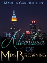 The Adventures of Mrs Browning ebook by Marcia Carrington