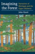 Imagining the Forest ebook by John R. Knott