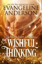 Wishful Thinking 電子書 by Evangeline Anderson