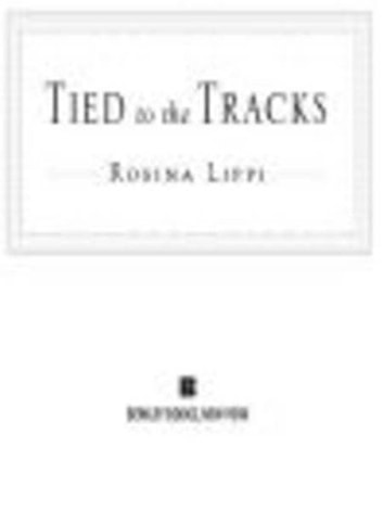 Tied to the Tracks ebook by Rosina Lippi