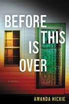 Before This Is Over ebook de