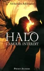 Halo, l'amour interdit - tome 1 ebook by Alexandra ADORNETTO,Laure MANCEAU