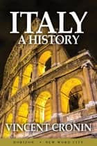 Italy: A History ebook by Vincent Cronin