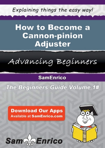 How to Become a Cannon-pinion Adjuster - How to Become a Cannon-pinion Adjuster ebook by Regena Benton