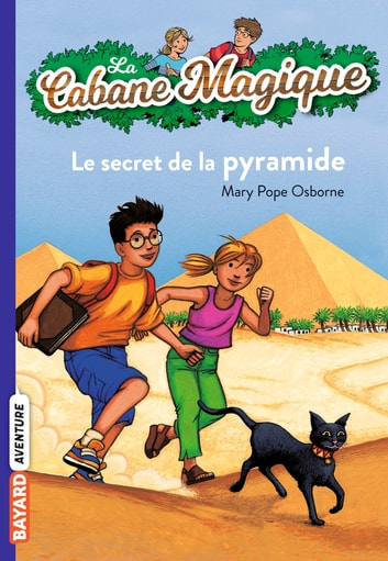 La Cabane Magique, Tome 3 - Le secret de la pyramide ebook by Mary Pope Osborne