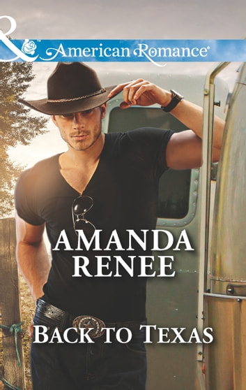 Back to Texas (Mills & Boon American Romance) (Welcome to Ramblewood, Book 5) ebook by Amanda Renee