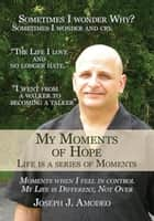 My Moments of Hope ebook by Joseph J. Amodeo