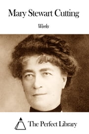 Works of Mary Stewart Cutting ebook by Mary Stewart Cutting