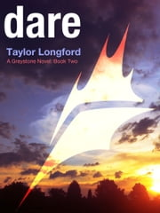 Dare (A Greystone Novel #2) ebook by Taylor Longford