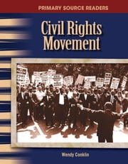 Civil Rights Movement ebook by Conklin, Wendy