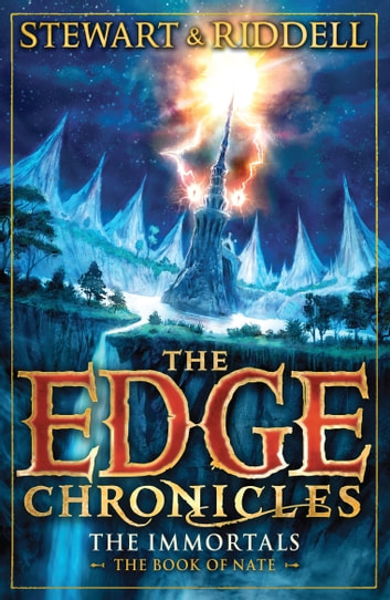 The Edge Chronicles 10: The Immortals - The Book of Nate ebook by Paul Stewart,Chris Riddell