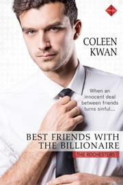 Best Friends with the Billionaire ebook by Coleen Kwan