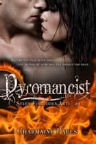 Pyromancist ebook by Charmaine Pauls