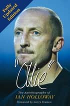 Ollie: The Autobiography of Ian Holloway ebook by Ian Holloway