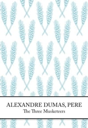 The Three Musketeers ebook by Alexandre Dumas Pere