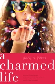 A Charmed Life ebook by Jenny B. Jones