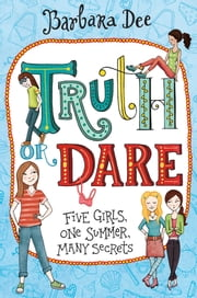 Truth or Dare ebook by Barbara Dee