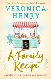 A Family Recipe - The feel-good read of 2018 ebook by Veronica Henry