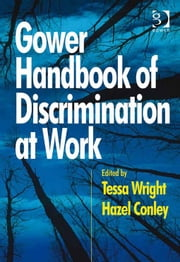 Gower Handbook of Discrimination at Work ebook by Dr Hazel Conley,Ms Tessa Wright
