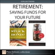 Retirement - Saving Funds for Your Future (Collection) ebook by Moshe Milevsky,Gail MarksJarvis