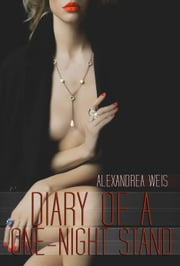 Diary of a One-Night Stand ebook by Alexandrea Weis