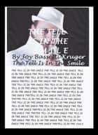 THE TELL IS IN THE SMILE - Strange ocurances while writing a book ebook by Joy Bassetti Kruger