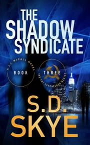The Shadow Syndicate - A J.J. McCall Novel ebook by S.D. Skye