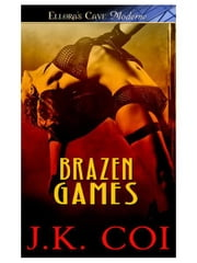 Brazen Games ebook by J.K. Coi