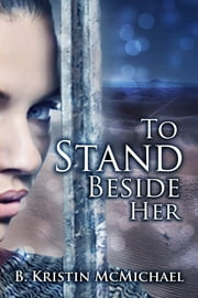 To Stand Beside Her ebook by B. Kristin McMichael