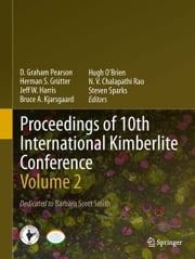 Proceedings of 10th International Kimberlite Conference - Volume 2 ebook by D Graham Pearson,Herman S Grütter,Jeff W Harris,Bruce A Kjarsgaard,Hugh O'Brien,N V Chalapathi Rao,Steven Sparks