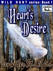 A Beth-Hill Novel: Wild Hunt Series Book 1: Heart's Desire ebook by Jennifer St. Clair