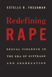 Redefining Rape ebook by Estelle B. Freedman