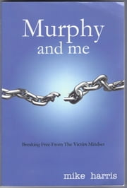 Murphy and me ebook by Mike Harris