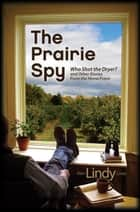 "The Prairie Spy ebook by Alan ""Lindy"" Linda"