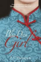 Blue Dress Girl ebook by E. V. Thompson