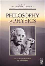 Philosophy of Physics ebook by Dov M. Gabbay,Paul Thagard,John Woods,Jeremy Butterfield,John Earman