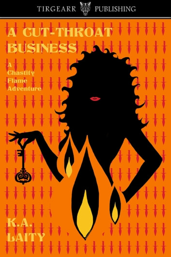 A Cut-Throat Business (A Chastity Flame Adventure) ebook by K. A. Laity
