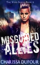 Misguided Allies ebook by Charissa Dufour
