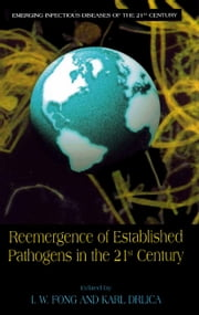 Reemergence of Established Pathogens in the 21st Century ebook by I.W. Fong,Karl Drlica