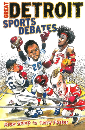 Great Detroit Sports Debates ebook by Drew Sharp,Terry Foster