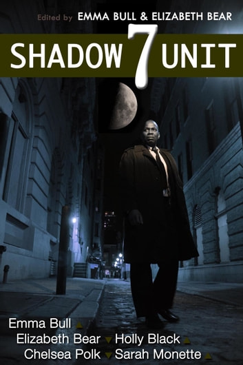 Shadow Unit 7 ebook by Emma Bull